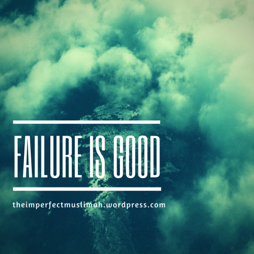 theimperfectmuslimah Failure is Good