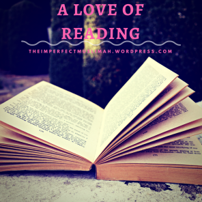 theimperfectmuslimah A Love of Reading