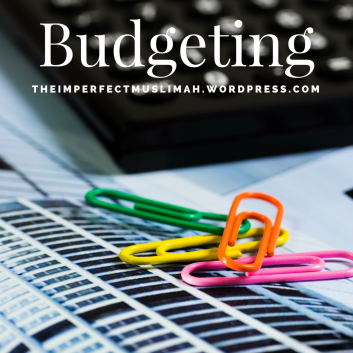 theimperfectmuslimah Budgeting