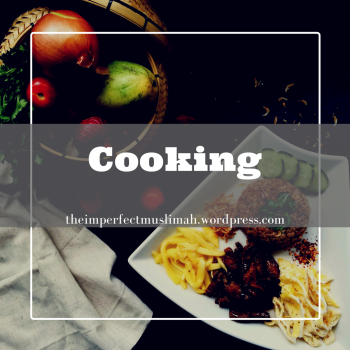 theimperfectmuslimah Cooking