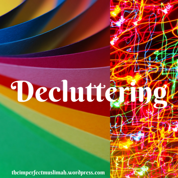 theimperfectmuslimah Decluttering