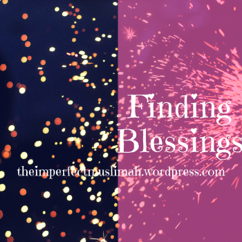 theimperfectmuslimah Finding Blessings