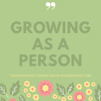 theimperfectmuslimah Growing as a Person