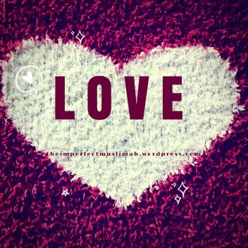 theimperfectmuslimah Love