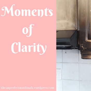 theimperfectmuslimah Moments of Clarity