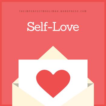 theimperfectmuslimah Self-Love