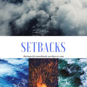 theimperfectmuslimah Setbacks