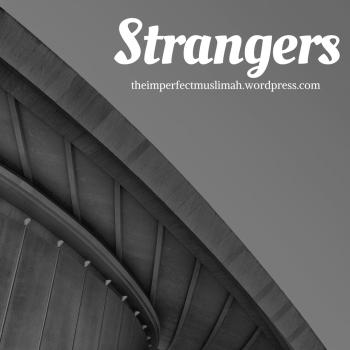 theimperfectmuslimah Strangers