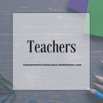 theimperfectmuslimah Teachers