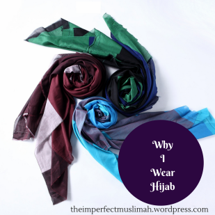 theimperfectmuslimah Why I Wear Hijab