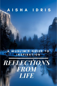 Reflections from Life - A Muslim's Guide to Inspiration