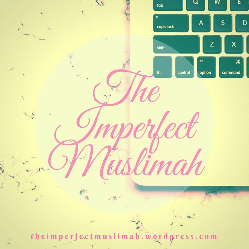 The Imperfect Muslimah