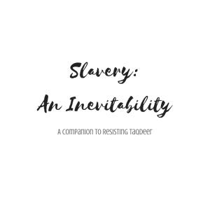 Slavery - An Inevitability